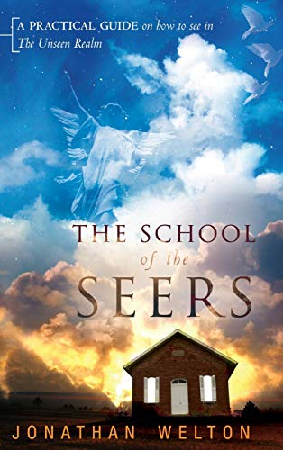 9780768412116: The School of the Seers: A Practical Guide on How to See in the Unseen Realm