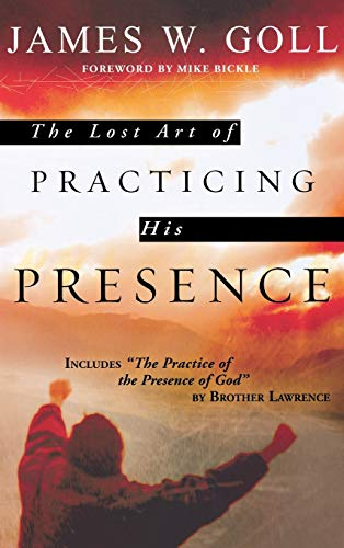 9780768412611: The Lost Art of Practicing His Presence
