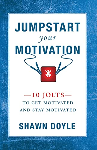 9780768413014: Jumpstart Your Motivation: 10 Jolts to Get Motivated and Stay Motivated