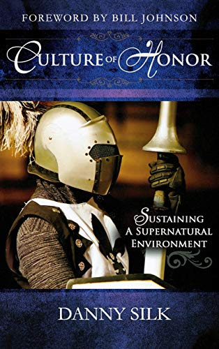 9780768413083: Culture of Honor: Sustaining a Supernatural Environment