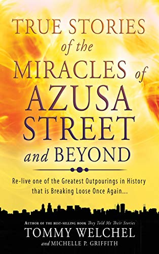 9780768413106: True Stories of the Miracles of Azusa Street and Beyond