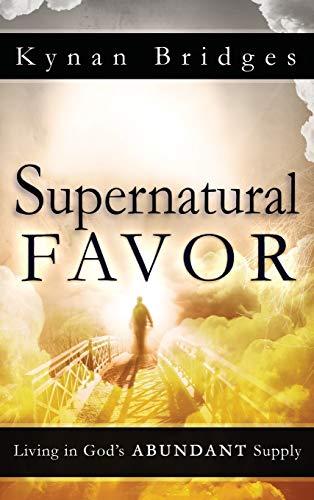 9780768413151: Supernatural Favor