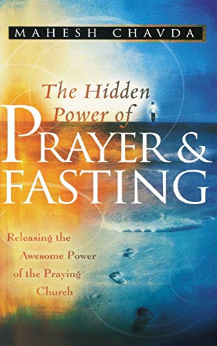 9780768413250: The Hidden Power of Prayer and Fasting