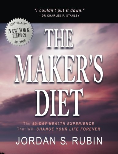 9780768414110: The Maker's Diet: The 40-Day Health Experience that will Change Your Life Forever