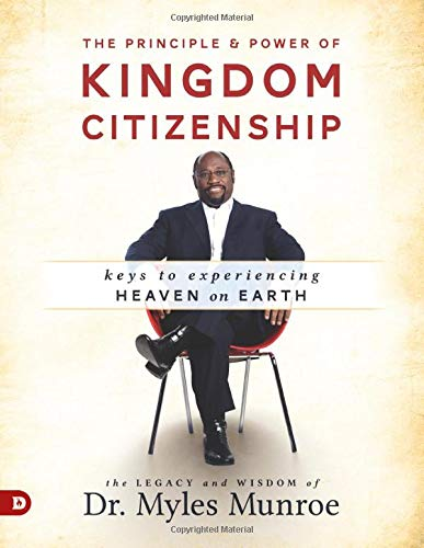 9780768414172: The Principle and Power of Kingdom Citizenship: Keys to Experiencing Heaven on Earth