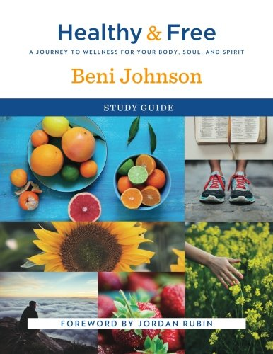 9780768414271: Healthy and Free Study Guide: A Journey to Wellness for Your Body, Soul, and Spirit