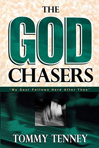 9780768420166: The God Chasers: My Soul Follows Hard After Thee