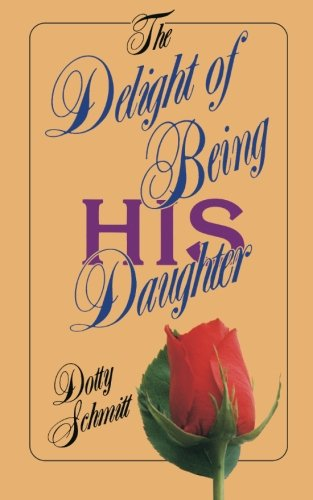 9780768420234: Delight of Being His Daughter