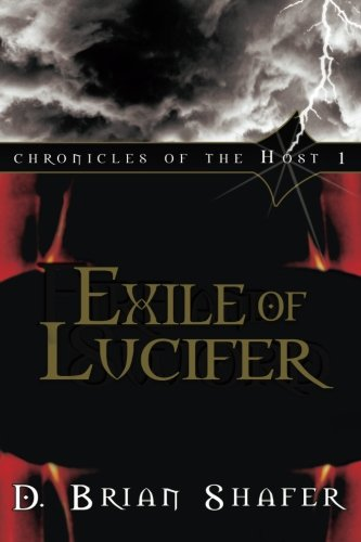Exile of Lucifer (Chronicles of the Host,: D. Brian Shafer