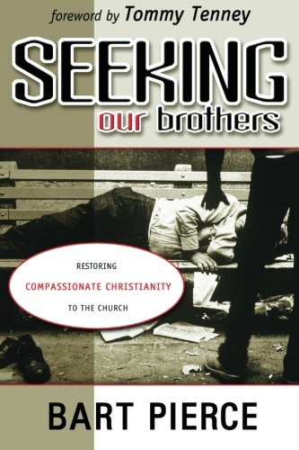 9780768421002: Seeking Our Brothers: Restoring Compassionate Christianity to the Church