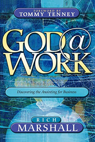 God at Work : Discovering the Anointing for Business: Marshal, Rich