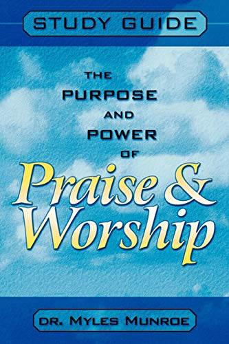 9780768421118: The Purpose and Power of Praise and Worship: Study Guide