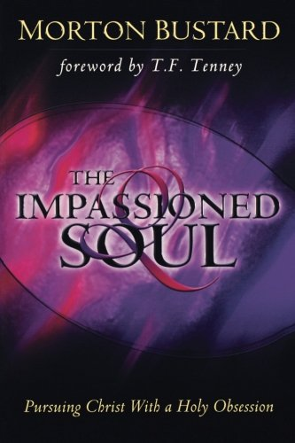 9780768421132: The Impassioned Soul: Pursuing Christ With a Holy Obsession