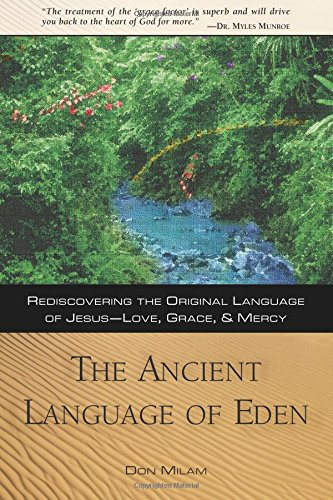 9780768421620: The Ancient Language of Eden: Rediscovering the Original Language of Jesus: Love, Grace, and Mercy