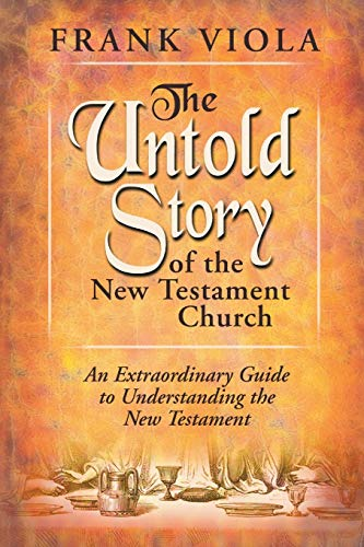 9780768422368: Untold Story Of The New Testament Church: The Original Pattern For Church Life And Growth