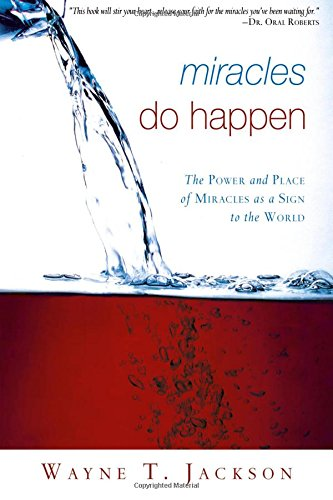 Miracles Do Happen (9780768422610) by Wayne Jackson