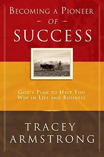 9780768422771: Becoming a Pioneer of Success: God's Plan to Help You Win in Life and in Business