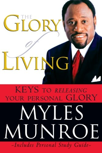 9780768422986: The Glory of Living: Keys to Releasing Your Personal Glory