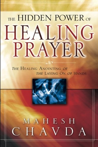9780768423037: The Hidden Power of Healing Prayer: The Healing Anointing of the Laying on of Hands