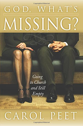 9780768423334: God, What's Missing?: Going to Church and Still Empty