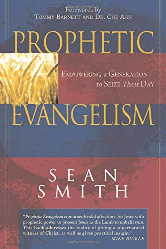 9780768423358: Prophetic Evangelism: Empowering a Generation to Seize Their Day