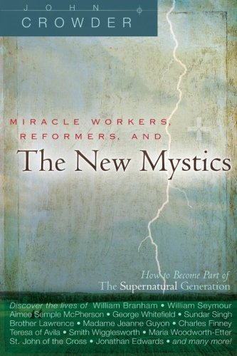 Miracle Workers, Reformers, and the New Mystics: John Crowder