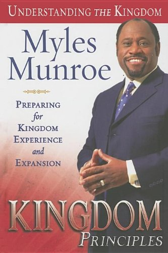 9780768423730: Kingdom Principles: Preparing for Kingdom Experience and Expansion (Understanding the Kingdom)