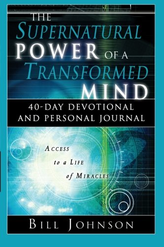 9780768423754: The Supernatural Power of a Transformed Mind: 40 Day Devotional and Personal Journal