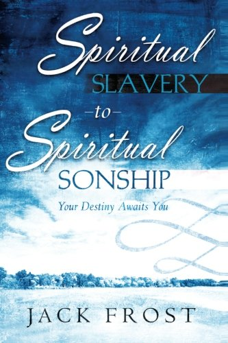 9780768423853: Spiritual Slavery to Spiritual Sonship: Your Destiny Awaits You
