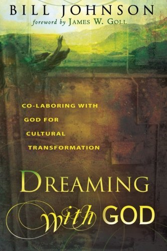 9780768423990: Dreaming With God: Secrets to Redesigning Your World Through God's Creative Flow