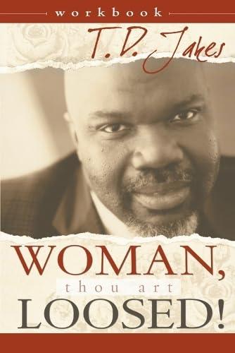 Woman, Thou Art Loosed! Workbook