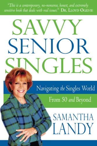 9780768424096: Savvy Senior Singles: Navigating the Singles World from Age 50 and Beyond