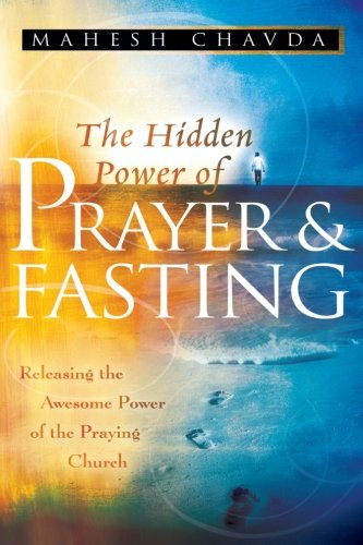 9780768424102: The Hidden Power of Prayer and Fasting: Releasing the Awesome Power of the Praying Church
