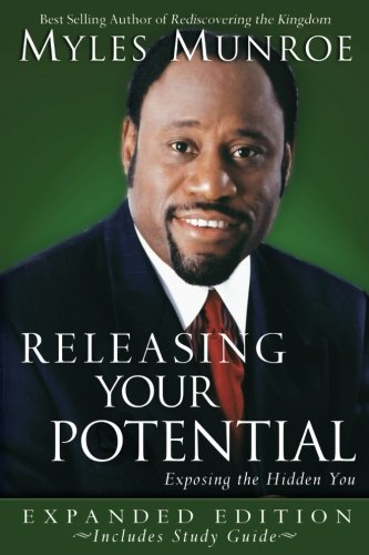 Releasing Your Potential: Exposing the Hidden You: Munroe, Myles