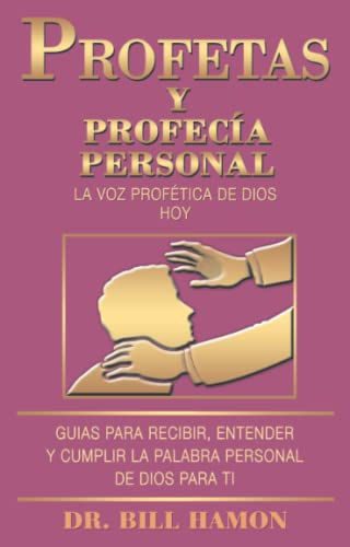 Prophets and Personal Spanish (Spanish Edition) (0768424259) by Bill Hamon