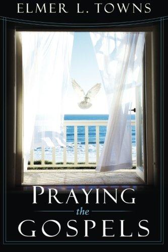 9780768424393: Praying the Gospels (Praying the Scriptures) (Praying the Scriptures)