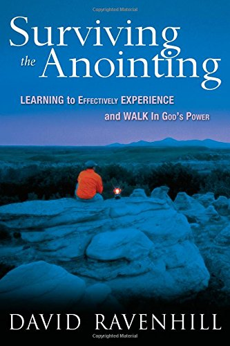 9780768424430: Surviving the Anointing: Learning to Effectively Experience and Walk in God's Power