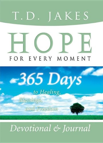 Hope for Every Moment: 365 Days to Healing, Blessings, and Freedom