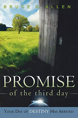 9780768424928: Promise of the Third Day: Your Day or Destiny Has Arrived