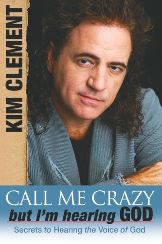 9780768424942: Call Me Crazy, but I'm Hearing God's Voice: Secrets to Hearing the Voice of God