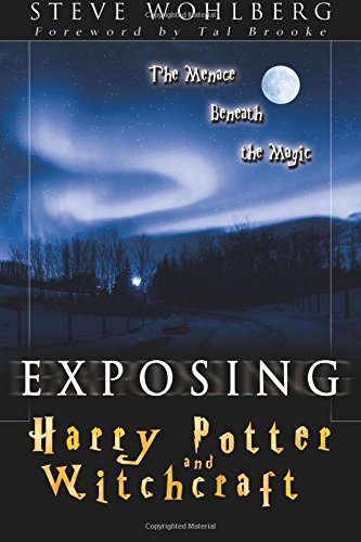 Exposing Harry Potter and Witchcraft: The Menace Beneath the Magic