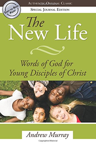 9780768425581: The New Life: Words of God for Young Disciples of Christ (Authentic Original Classic)