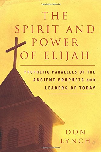 The Spirit and Power of Elijah: Dr. Don Lynch