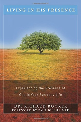 9780768425963: Living in His Presence: Experiencing the Presence of God in Your Everyday Life