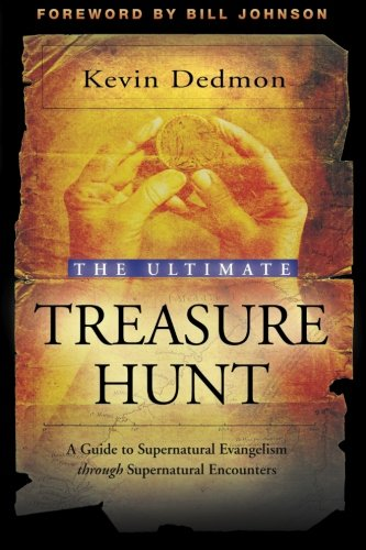9780768426021: The Ultimate Treasure Hunt: A Guide to Supernatural Evangelism Through Supernatural Encounters