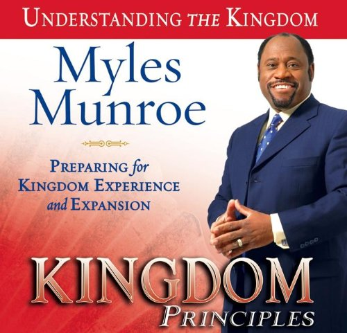Kingdom Principles: Preparing for Kingdom Experience and Expansion (Understanding the Kingdom): ...