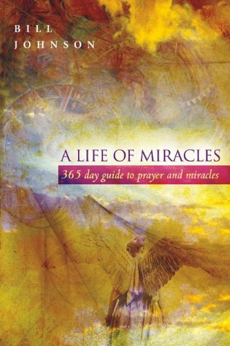 9780768426120: A Life of Miracles: 365-Day Guide to Prayer and Miracles