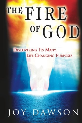 9780768426229: The Fire of God: Discovering Its Many Life-Changing Purposes
