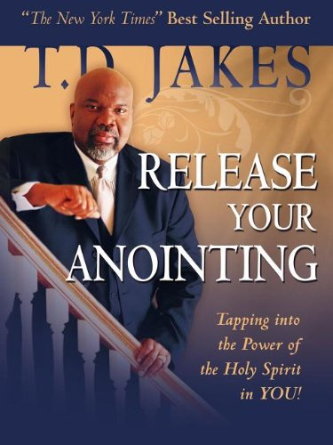 9780768426540: Release Your Anointing: Tapping the Power of the Holy Spirit in You