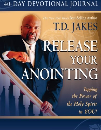 9780768426557: Release Your Anointing 40-Day Devotional Journal: Tapping the Power of the Holy Spirit in You